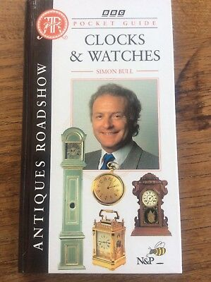 Antiques Roadshow BBC Pocket Guide Clocks & Watches by Simon Bull BBC Books