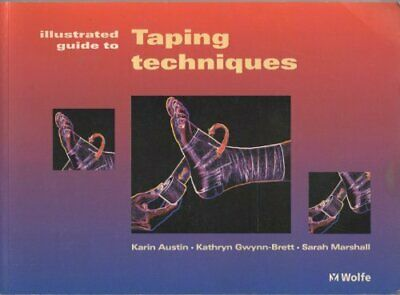 The Illustrated Guide to Taping Techniques by Marshall, Sarah C. Paperback Book