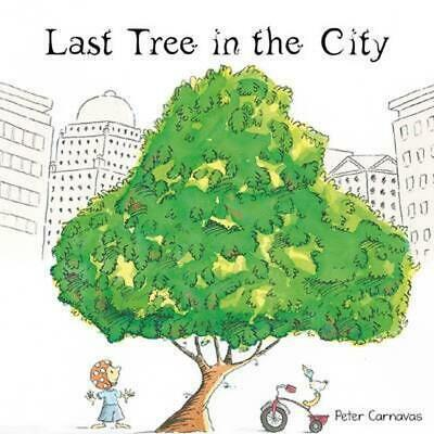 Last Tree in the City by Peter Carnavas Paperback Book Free Shipping!