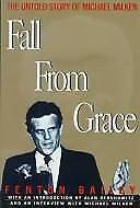 Fall from Grace : The Untold Story of Michael Milken by Fenton Bailey