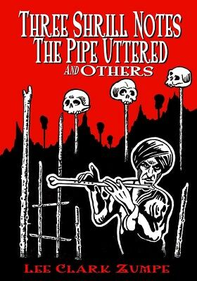 113 THREE SHRILL NOTES THE PIPE UTTERED Rainfall chapbook. Lovecraftian horror