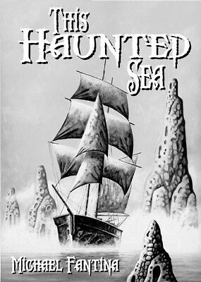 103 THIS HAUNTED SEA Rainfall chapbook. Fantasy poetry by Michael Fantina