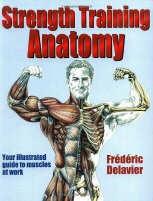 Strength Training Anatomy by Delavier, Frederic Paperback Book The Cheap Fast