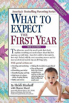What to Expect the First Year  (NoDust) by Heidi Murkoff; Sharon Mazel