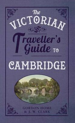 The Victorian Traveller's Guide to Cambridge by Clark, J W Book The Cheap Fast