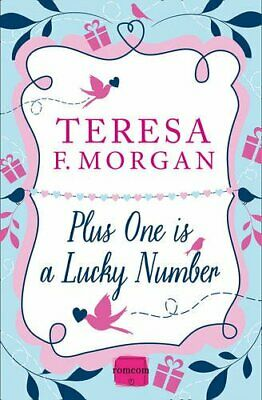Plus One is a Lucky Number (Harperimpulse Romcom) by Morgan, Teresa F. Book The