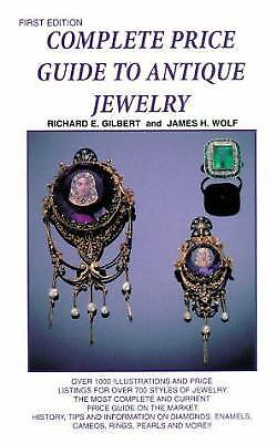 Complete Price Guide to Antique Jewelry by Richard E. Gilbert