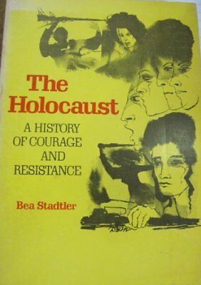Holocaust:  A History of Courage and Resistance by Stadtler, Bea Book The Cheap