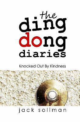 The Ding Dong Diaries : Knocked Out by Kindness by Jack Soliman