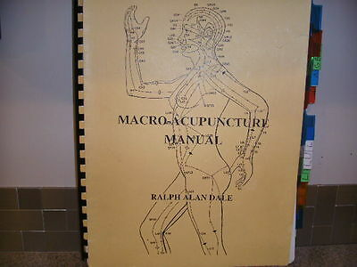 Macro-acupuncture Manual, Part 1(Volume 1) Ralph Alan Dale