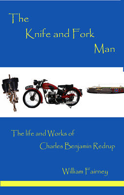 The Knife and Fork Man: The Life and Works of Charles B Redrup - William Fairney