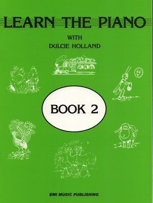 LEARN THE PIANO With Dulcie Holland Book 2 *NEW* Music