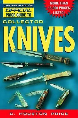 The Official Price Guide to Collector Knives by C. Houston Price