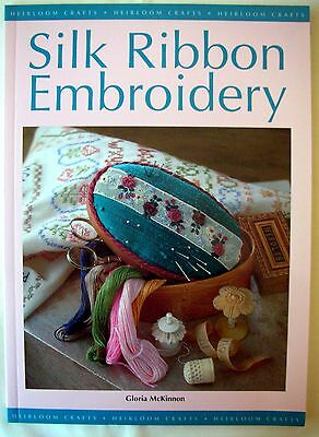 Heirloom Craft Series - SILK RIBBON EMBROIDERY - G McKinnon with Patterns - VGC