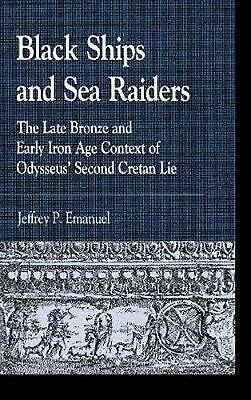 Black Ships and Sea Raiders: The Late Bronze and Early Iron Age Context of Odyss