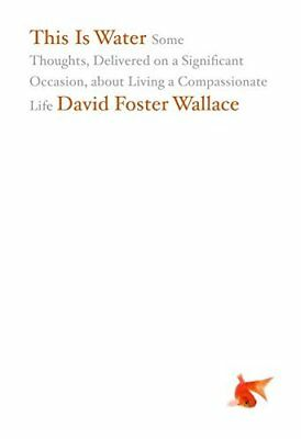 This Is Water by David Foster Wallace New Hardback Book