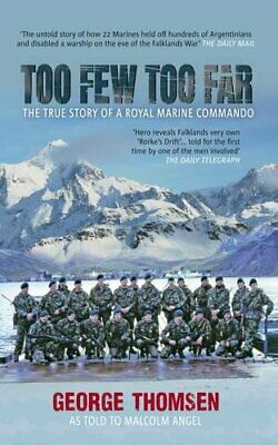 Too Few Too Far: The True Story of a Royal Marine Commando by Angel, Malcolm The