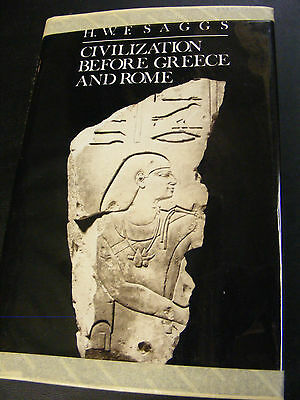 Civilization Before Greece and Rome Saggs, H. W.