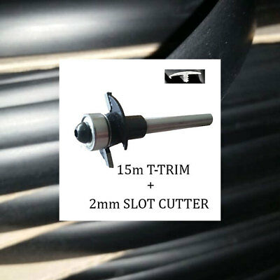 15 METRES BLACK SINGLE LIPPED T TRIM EDGING + 2mm SLOT CUTTER FOR 15MM BOARDS