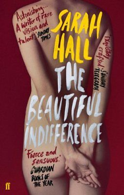 The Beautiful Indifference by Hall, Sarah Book The Cheap Fast Free Post