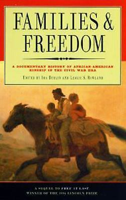 Families and Freedom: A Documentary History of African-American Kinship in...