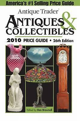 Antique Trader Antiques and Collectibles 2010 Price Guide