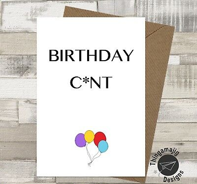 Funny Birthday Card Rude Banter Adult Novelty Comedy Swearing Best Friend/  B6