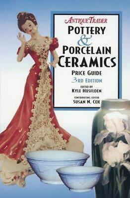 Antique Trader Pottery and Porcelain Ceramics Price Guide by Husfloen, Kyle