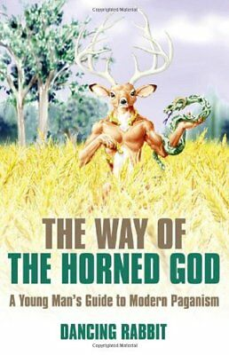 The Way of the Horned God: A Young Man's Guide to... by Dancing Rabbit Paperback