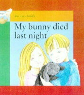 My Bunny Died Last Night (Help Books) by Smith, Barbara Paperback Book The Cheap