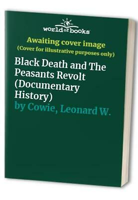 Black Death and The Peasants Revolt (Documentar... by Cowie, Leonard W. Hardback