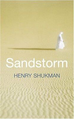 Sandstorm by Shukman, Henry Hardback Book The Cheap Fast Free Post