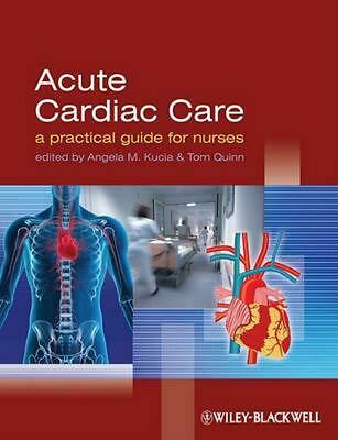 Acute Cardiac Care: A Practical Guide for Nurses by Angela Kucia (English) Paper