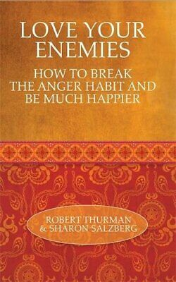 Love Your Enemies: How to Break the Anger Habit and Be Mu... by Salzberg, Sharon