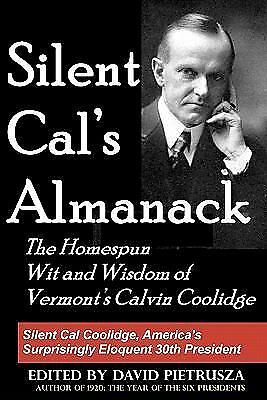Silent Cal's Almanack : The Homespun Wit and Wisdom of Vermont's Calvin Coolidge