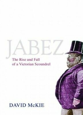 Jabez: The Rise and Fall of a Victorian Rogue: The R... by McKie, David Hardback