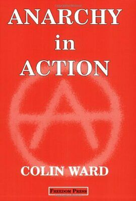 Anarchy in Action by Ward, Colin Paperback Book The Cheap Fast Free Post