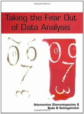 Taking the Fear Out of Data Analysis: A Step... by Schlegelmilch, Bodo Paperback