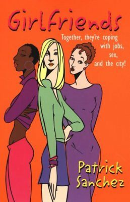 Girlfriends by Sanchez, Patrick Hardback Book The Cheap Fast Free Post