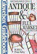 Michigan's Only Antique and Flea Market Guidebook by Penny Bailey; Bill Bailey