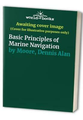 Basic Principles of Marine Navigation by Moore, Dennis Alan Paperback Book The