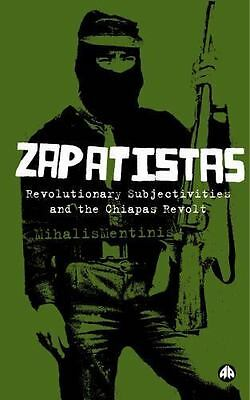 Zapatistas Chiapas Revolt What It Means for Radical Politics Mihalis Mentinis