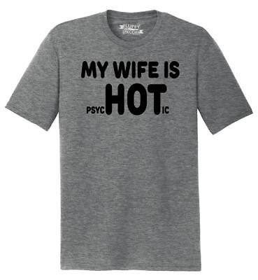 Mens My Wife Is PsycHOTic Funny Marriage Shirt Tri-Blend Tee Husband