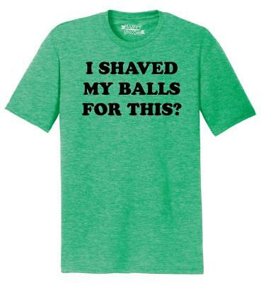 0c4b2679 Mens I Shaved My Balls For This Funny Shirt Tri-Blend Tee November Rude Sex