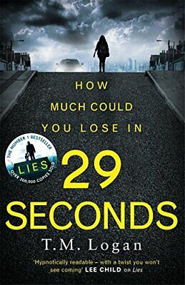 29 Seconds: the gripping thriller from the bestselling author ... by Logan, T.M.