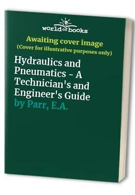 Hydraulics and Pneumatics - A Technician's and Engine... by Parr, E.A. Paperback