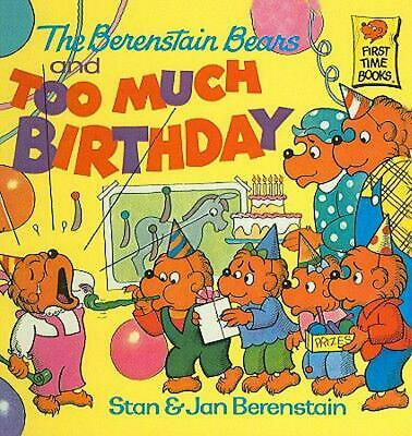 The Berenstain Bears and Too Much Birthday by Stan Berenstain (English) Prebound