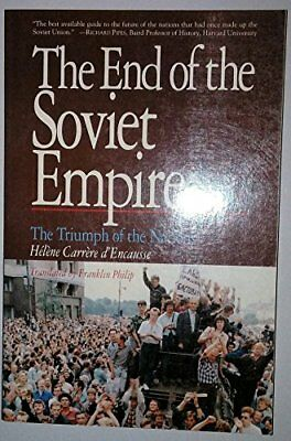 The End of the Soviet Empire: The Triumph o... by D'Encausse, Helene C Paperback