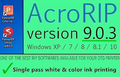 AcroRIP 9.0.3 NEW 2018 DTG RIP Software 1500W,P600,P400 etc,ONE PASS WHITE+CMYK