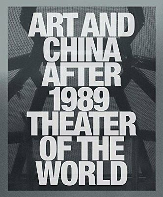 Livre Neuf - Art and China after 1989 : theater of the world